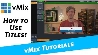vMix Tutorial - H๐w to add titles to your production!