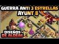 💣DISEÑO GUERRA AYUNT 8💣- ANTI 3 ESTRELLAS - A por todas con Clash of Clans - Español - CoC