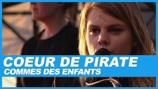 Coeur de Pirate Comme Des Enfants