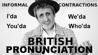British Pronunciation: learn Informal Contractions i'da, we'da, who'da...(advanced)