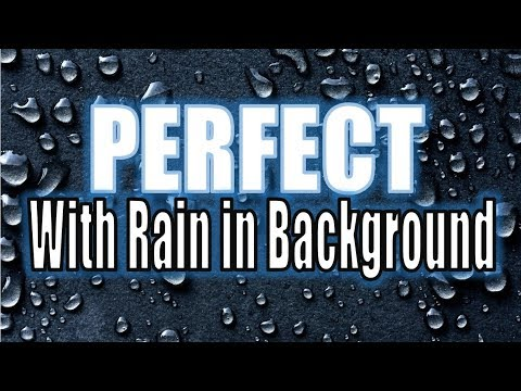 Ed Sheeran - Perfect 30 Minutes Version (With Rain In Background)