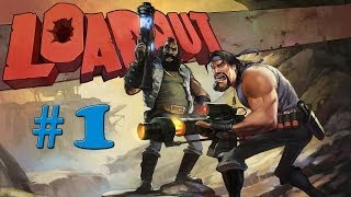 [PC] LOADOUT - PART 1 - GAMEPLAY LET
