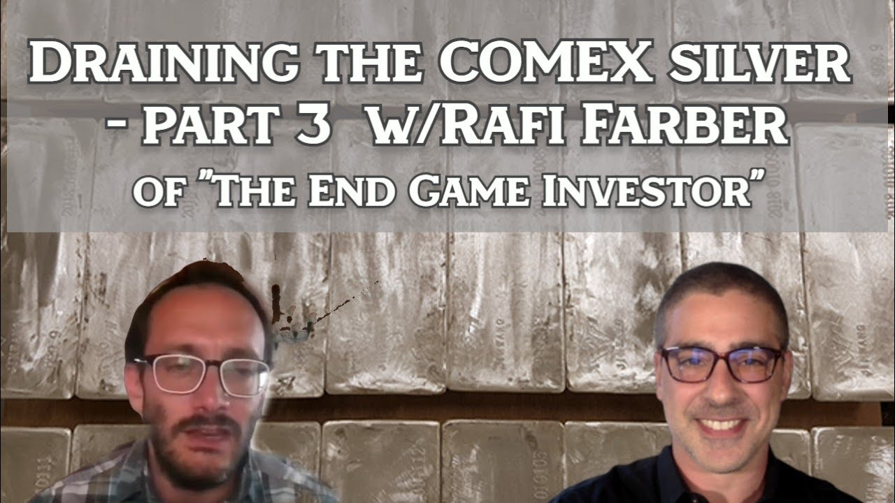 Download Draining the COMEX Silver - Part 3 with Rafi Farber