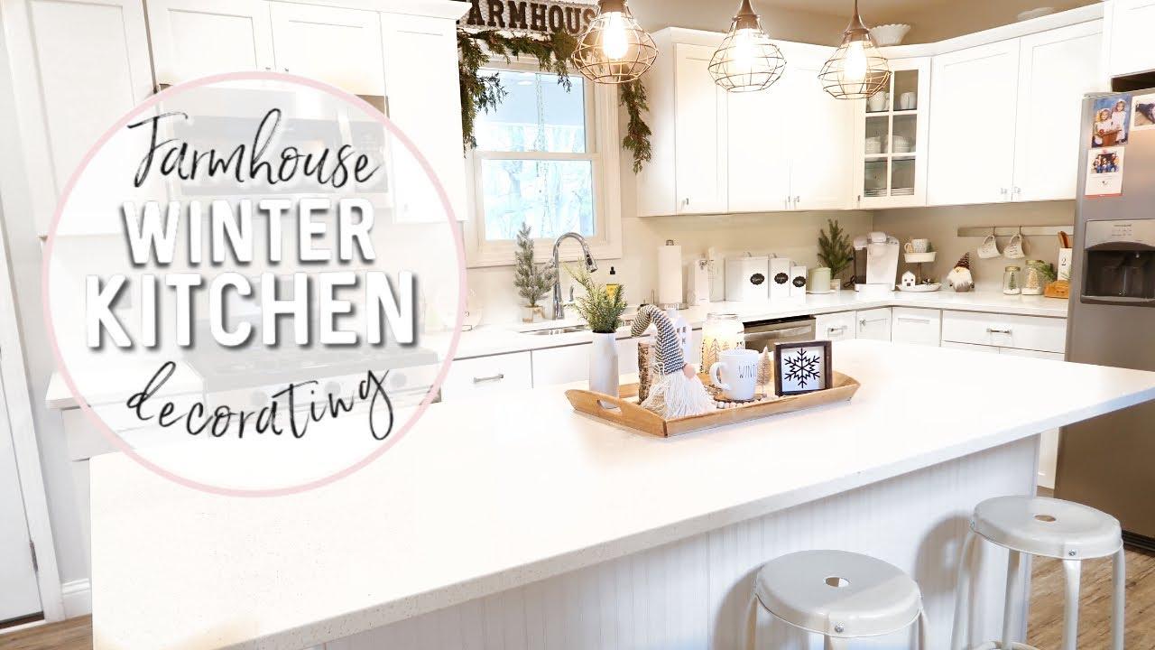Farmhouse Kitchen Winter Decorate With Me Cozy Diy Decor Youtube