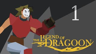 Cry Streams: The Legend of Dragoon [Session 1]
