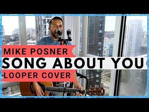 SONG ABOUT YOU 🔹 MIKE POSNER 🔸 (Looper Cover)