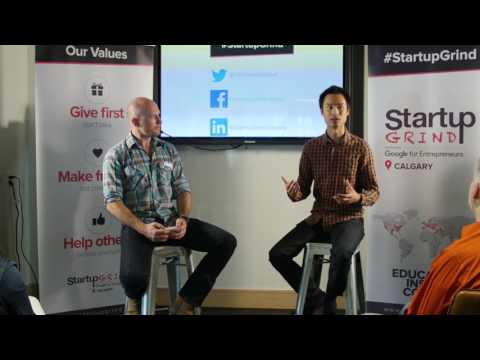 Startup Grind Calgary - Andrew Chau On how fast you need to grow to get