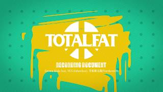 TOTALFAT 1/24発売「Grown Kids feat. SUGA(dustbox), 笠原健太郎(Northern19)」document