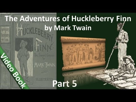 Part 5 - The Adventures of Huckleberry Finn Audiobook by Mark Twain (Chs 35-43)