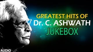 Greatest Hits Of Dr.C.Ashwath || Jukebox || Dr.C.Ashwath Hit Songs || Kannada Songs