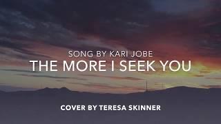 Kari Jobe - The More I Seek You (Acoustic Guitar Cover by Teresa Skinner)