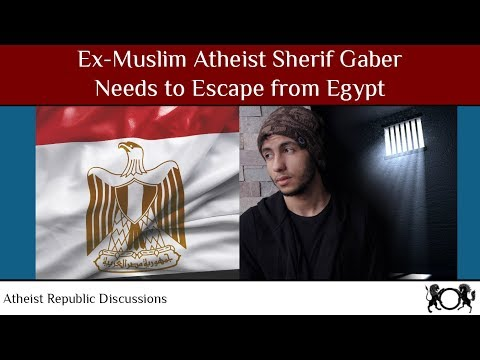 Ex-Muslim Atheist Sherif Gaber Needs To Escape From Egypt 🏃