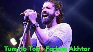 Tum Ho Toh (Unplugged) By Farhan Akhtar At MTV Unplugged