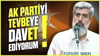 Ak Partiyi Tevbeye Davet Ediyorum! | Alparslan Kuytul Hocaefendi