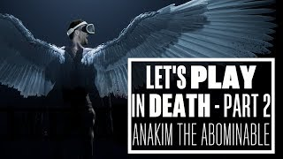 Let's Play In Death PSVR - Part 2 Anakim The Abominable - Ian's VR Corner