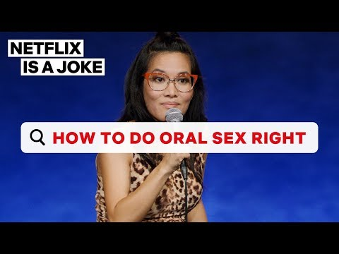 How To Perform Oral Sex | Ali Wong | Netflix Is A Joke