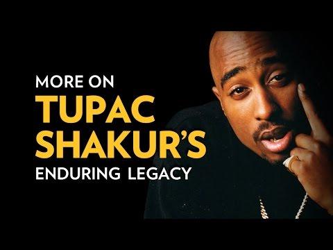 More On Tupac Shakur's Enduring Legacy