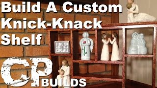 Build A Custom Knick-Knack Shelf / Display