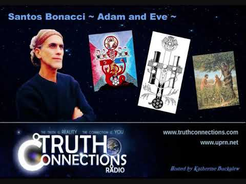 Adam and Eve & the 'tree of good and evil': truth connections radio, santos bonacci