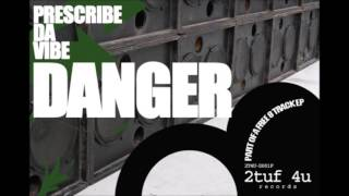 Download Prescribe Da Vibe - Danger MP3 song and Music Video