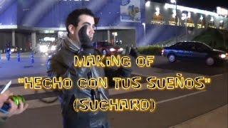 Making Of - Hecho Con Tus Sueños (Suchard 2014) - DAVID VARAS