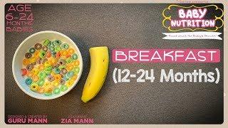 Breakfast 12-24 Month Babies | BABY NUTRITION Program | Guru Mann | Health & Fitness