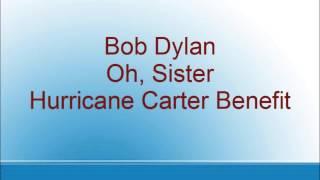 Bob Dylan - Oh, Sister - Hurricane Carter Benefit
