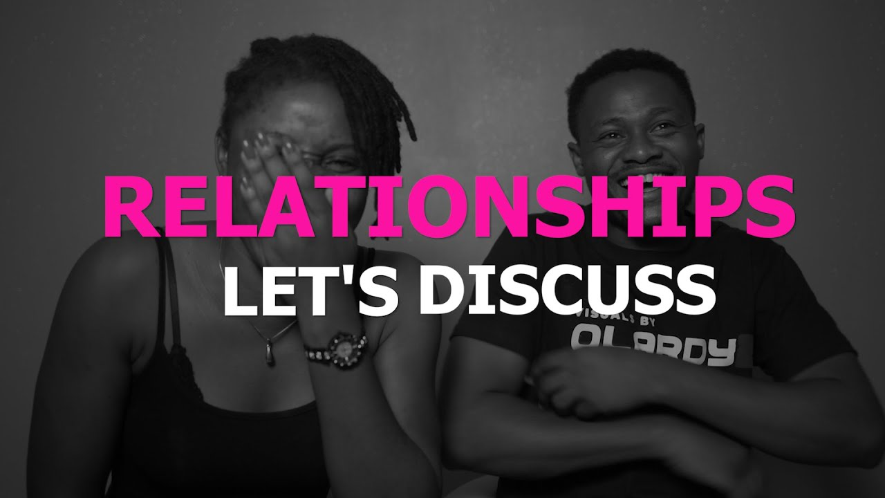 Relationships Let's Discuss