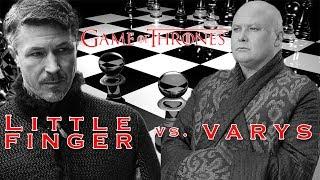 Littlefinger Vs. Varys - Who Played the Better Game?