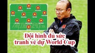 Đội hình CỰC KHỦNG của Đội tuyển Việt Nam đá VL World Cup 2022 | Thể Thao 247