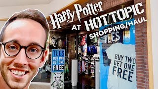 HARRY POTTER HOT TOPIC SHOPPING AND HAUL