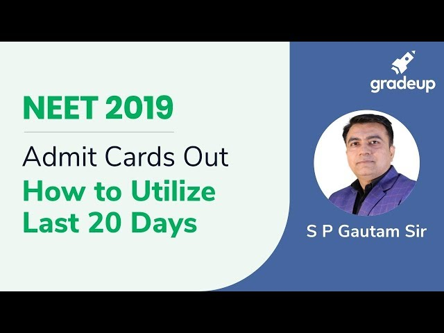 NEET 2019 Admit Cards Out | How to Utilize Last 20 days