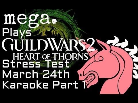 MEGA Plays HoT Beta - March 24 Stress Test - Karaoke Part 1