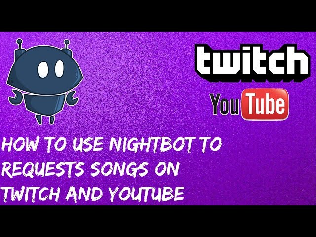 How To setup Song Requests To Twitch and Youtube Using Nightbot -  Music/Songrequests stream setup