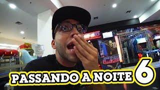 PASSAMOS UMA NOITE NO SHOPPING 6!