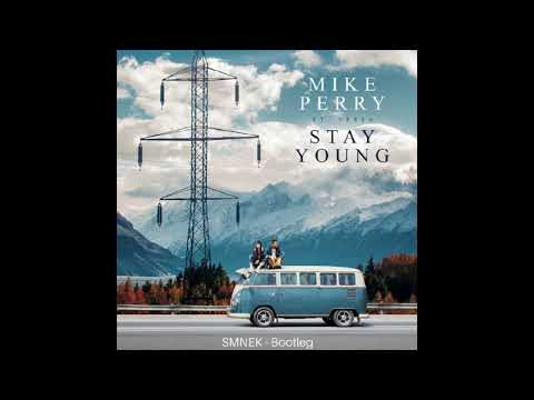 Mike Perry -  Stay Young ( SMNEK  Bootleg)
