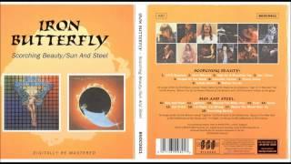 Iron Butterfly - Scorching Beauty/Sun & Steel
