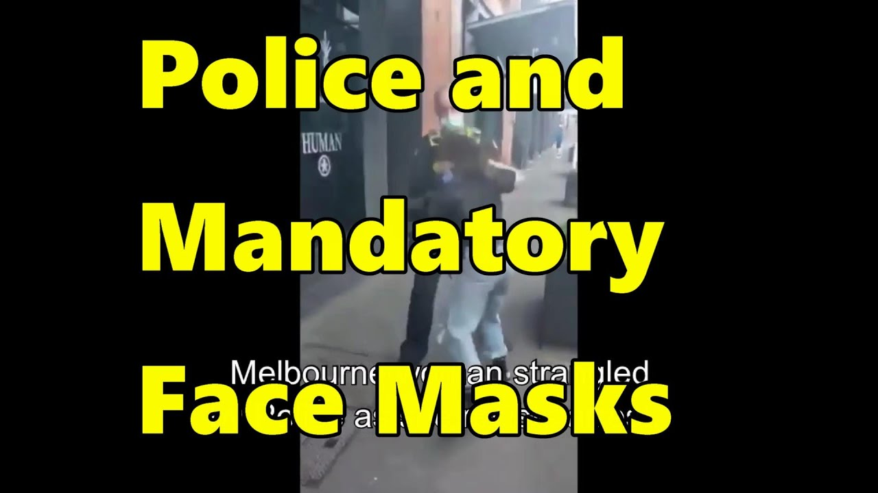 Police and Mandatory masks leads to mandatory vaccination