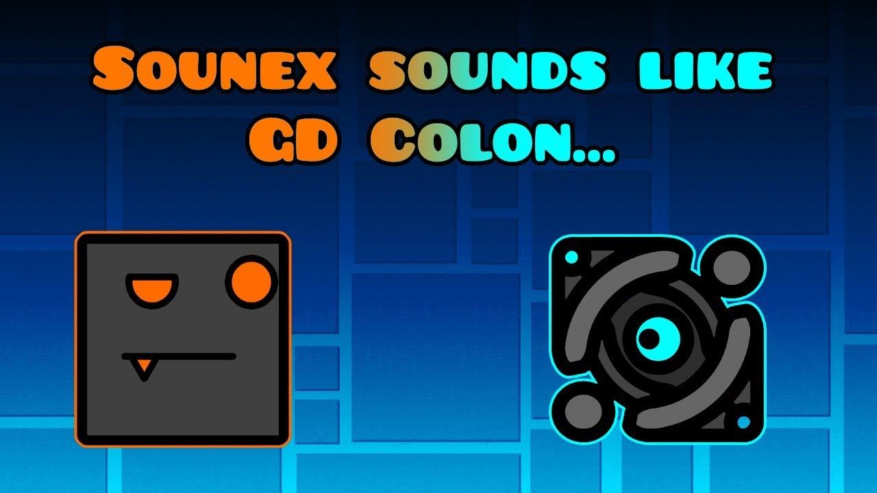 Sounex sounds like GD Colon    (Ft Sounex)