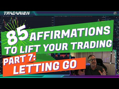 Affirmations 7/12: Letting Go Bad Trades