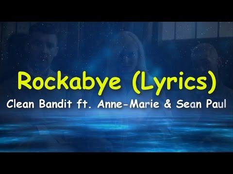 Rockabye (Lyrics) - Clean Bandit ft  Anne-Marie & Sean Paul