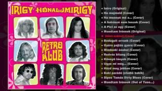 Irigy Hónaljmirigy - Retro Klub (teljes album)