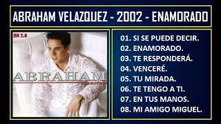 Abraham Velazquez - 2002 - Enamorado YouTube Videos