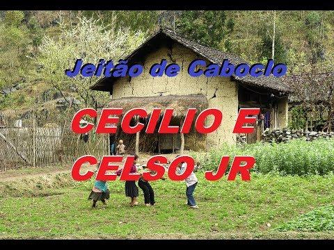 Jeitão de caboclo -  CECILIO E CELSO JR