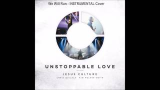 INSTRUMENTAL - We Will Run - Jesus Culture