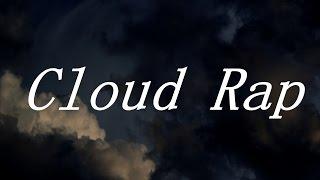 Что такое Cloud Rap?