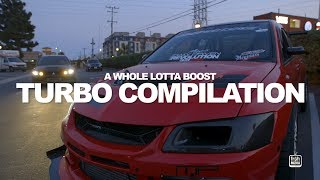 Turbo Compilation - Nothing but BOOST  Evo's, STI's and Skyline GT-R's
