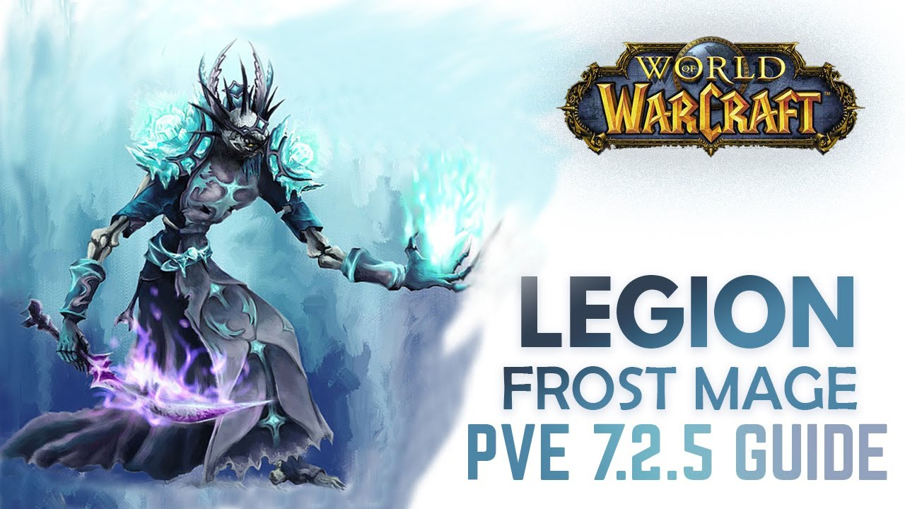 Wow Legion 7 2 5 Frost Mage Pve Guide Thermal Void Spec Youtube