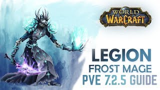 WoW Legion 7.2.5 - Frost Mage PVE Guide (Thermal Void Spec)