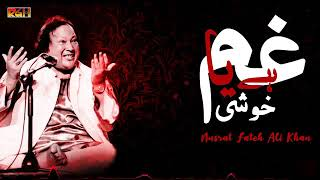 Gham Hai Ya Khushi Hai Tu | Nusrat Fateh Ali Khan | Nasir Kazmi